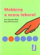 Mobbing o Acoso Laboral - José Vicente Rojo García,Ana María Cervera García - Editorial Tébar Flores