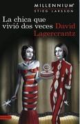 La Chica que Vivio dos Veces 6 Millenniu - Stieg Larsson - Destino