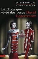 portada La Chica que Vivio dos Veces 6 Millenniu - Stieg Larsson - Destino