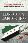 Diario de un Escritor Sirio - Siria Bajo Fuego ii. 2015: Operacion Masacre Final