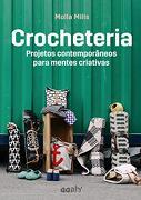 Crocheteria - Projetos Contemporaneos Para Mentes Criativas (em Portugues do Brasil) (libro en Portuguese Brazilian)