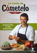 La Cocina de Cómetelo: Con Nuevas Recetas y el Sabor de Nuestra Tierra - Enrique Sánchez Gutiérrez - Ediciones Alfar S.A.
