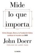 Mide lo que Importa - John Doerr - Conecta
