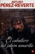 El Caballero del Jubon Amarillo - Arturo Perez-Reverte - Debolsillo (Punto De Lectura)