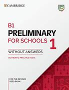 B1 Preliminary for Schools 1 for the Revised 2020 Exam Student's Book Without Answers: Authentic Practice Tests (Pet Practice Tests) (libro en Inglés)