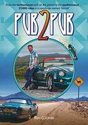 Pub2Pub: From the Northernmost pub on the Planet to the Southernmost.   27,000 Miles in a Sports car Named 'kermit' (libro en Inglés)