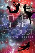 Within ash and Stardust (The Xenith Trilogy) (libro en Inglés)