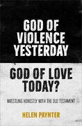 God of Violence Yesterday, god of Love Today?  Reading the old Testament as Well as we can (libro en Inglés)