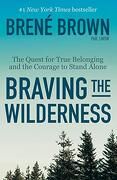 Braving the Wilderness: The Quest for True Belonging and the Courage to Stand Alone (libro en Inglés)