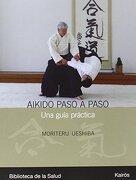 Aikido Paso a Paso: Una Guía Práctica - Moriteru Ueshiba - KAIROS