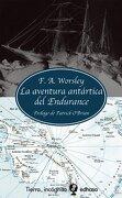 La Aventura Antártica del Endurance - F.A. Worsley - Edhasa