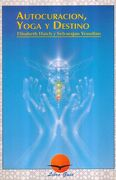 Autocuracion, Yoga y Destino - Haich-Yesudian - Mirach Editoria Sa