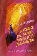 Hombre y el Mundo a la luz de la Antroposofia, el - Stewart C. Easton - Editorial Rudolf Steiner S.L.