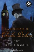 La Soledad de Charles Dickens - Dan Simmons - Rocabolsillo