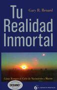 Tu Realidad Inmortal - Gary R. Renard - El Grano De Mostaza