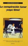 La Conspiración Lunar¡ Vaya Timo! - Eugenio Fernández Aguilar - Laetoli