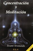 Concentración y Meditación - Swami Sivananda - Swami - - Ediciones Libreria Argentina