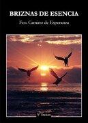Briznas de Esencia - Fco. Camino De Esperanza - Editorial Titanium (Ibd)