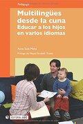 Multilingües Desde la Cuna. Educar a los Hijos en Varios Idiomas. Prólogo de Miquel Strubell i Trueta - Anna Solé Mena - Editorial Uoc