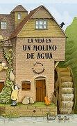 La Vida en un Molino de Agua - Tango Books - Combel Editorial