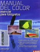 Manual del Color: Esencial para Fotógrafos - Chris Rutter - Ediciones Akal Sa
