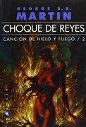 Choque de Reyes - George R. R. Martin - Ediciones Gigamesh