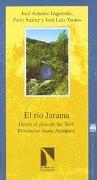 El Río Jarama: Desde el Pico de las Tres Provincias Hasta Aranjuez - Patxi Suárez Boada; José Luis Yustos; José Antonio Izquierdo - Los Libros De La Catarata