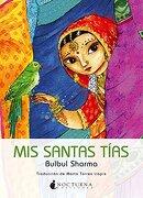 Mis Santas Tías - Bulbul Sharma - Nocturna Ediciones