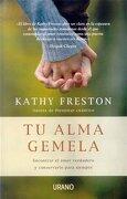 Tu Alma Gemela - Kathy Freston - Urano