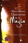 El Maravilloso Universo de la Magia - Enrique Barrios - Editorial Sirio