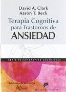 Terapia Cognitiva Para Trastornos de Ansiedad - Aaron Temkin Beck,David A. Clark - Desclee De Brouwer