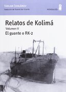 Relaots de Kolimá: El Guante o Rk-2 - Varlam Shalamov - Minuscula
