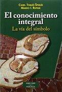 El Conocimiento Integral: La vía del Símbolo - Tomás Spidlik,Marko Ivan Rupnik - Biblioteca Autores Cristianos