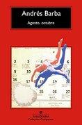 Agosto, Octubre - Andrés Barba - Anagrama