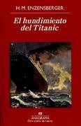 El Hundimiento del Titanic - Hans Magnus Enzensberger - Anagrama