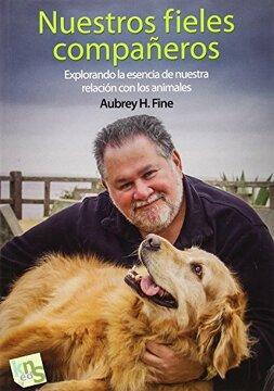 portada Nuestros Fieles Compañeros: Explorando la Esencia de Nuestra Relación con los Animales