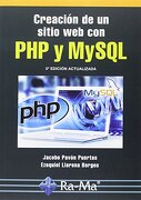 Creación de un Sitio web con php y Mysql. 5ª Edición Actualizada - Jacobo Pavón Puertas - Ra-Ma