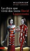 La Chica que Vivio dos Veces (Millennium #6) - David Lagercrantz - Destino