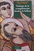 Teologia Evangelizacion Desde la Belleza - Tomás Spidlik,Marko Ivan Rupnik - Biblioteca Autores Cristianos