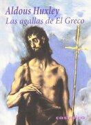Las Agallas de el Greco - Aldous Huxley - Casimiro Libros