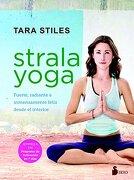 Strala Yoga - Tara Stiles - Sirio