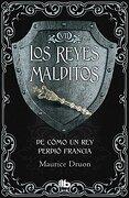 Los Reyes Malditos Vii. De Como un rey Perdió Francia - Maurice Druon - B De Bolsillo (Ediciones B)