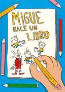 Migue Hace un Libro - Jesús Ortiz Pérez Del Molino - Editorial Milrazones