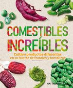 Comestibles Increibles - Matthew Biggs - Blume