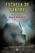 Escuela de Sangre - Max Rhode - Ediciones B