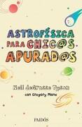 Astrofisica Para Chic s Apurad s
