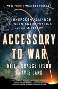 Accessory to War: The Unspoken Alliance Between Astrophysics and the Military (libro en Inglés)
