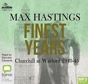 Finest Years: Churchill as Warlord 1940–45 (libro en Inglés) (Audiolibro)