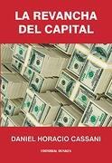 La Revancha del Capital. Estudio de la ley Fundamental Macroeconomica de Keynes (Diferencias Entre era k - Cambiemos)