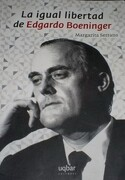 la igual libertad de edgardo boeninger - margarita serrano - uqbar